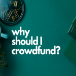 Why should I crowdfund?