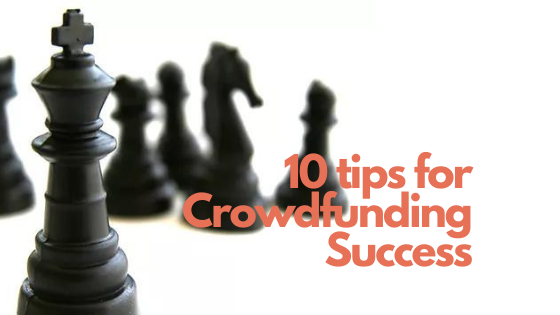 10 tips for Crowdfunding Success